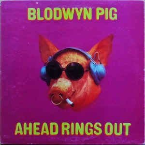 Blodwyn Pig<br>Ahead Rings Out